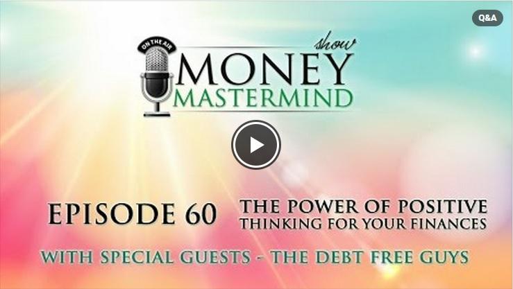 Debt Free Guys - Money Master Mind - Positive Thinking