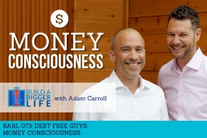 Debt Fre Guys on Build a Bigger Life Podcast
