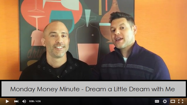 Debt Free Guys - Monday Money Minute- Deam a Little Dream with Me
