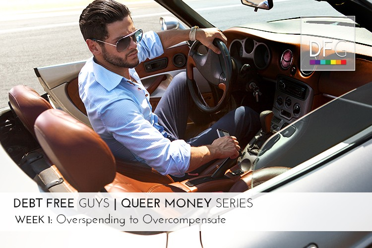 Queer Money™ Week 1: Overspending to Overcompensate