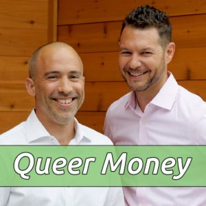 Queer Money™ Podcast