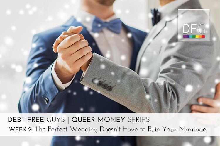 Gay Weddings - Debt Free Guys