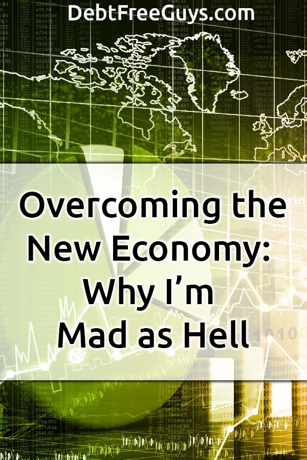 The new economy is here to stay, but many of us are falling behind because of it. What can you do about it? You can get mad like we are, and do something! #NewEconomy #Success