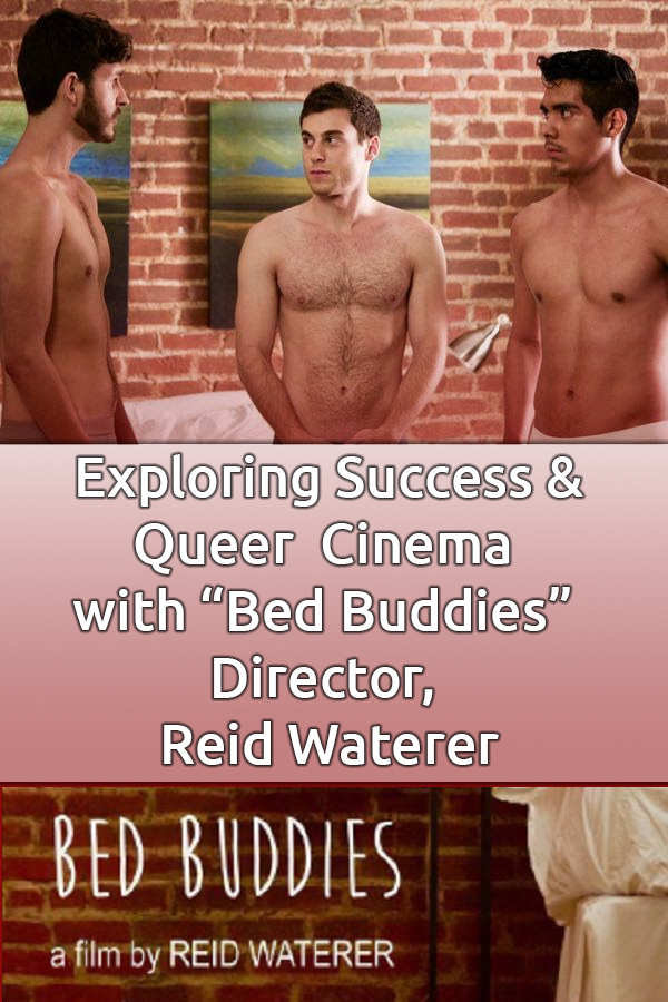 In this episode of Queer Money™, we chat with Bed Buddies Director, Reid Waterer about success and working an over 20 year career with Queer Cinema. #QueerMoney #GayFilms #LGBT