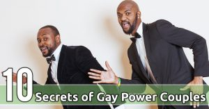 10 Secrets of Gay Power Couples