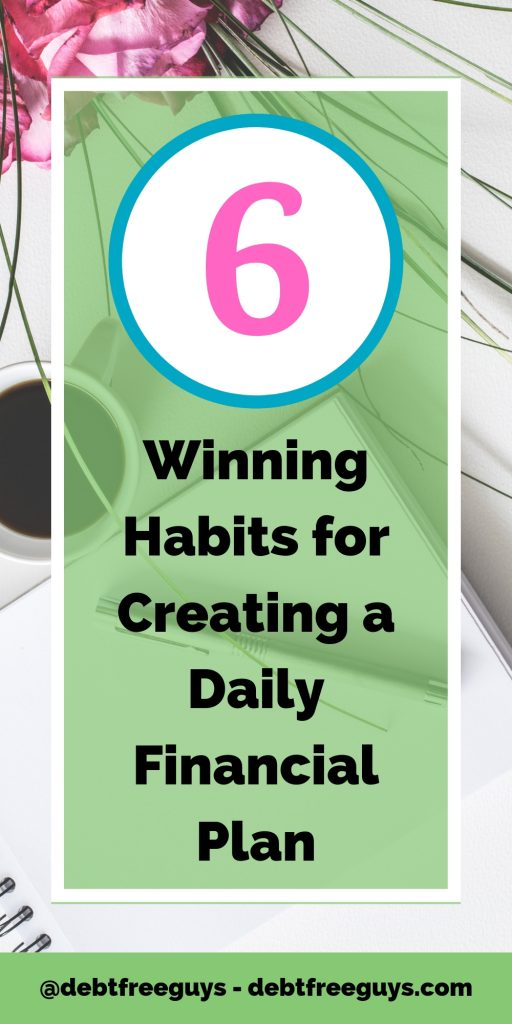 Do your financial goals seem too big and far away? They don't have to be, not with these 6 easy tips and this one free tool to make your daily financial plan! You'll love them and want to share them. #MoneyTips #MoneyConscious #Budget #BudgetLikeaBadass #FinancialPlanning #Habits