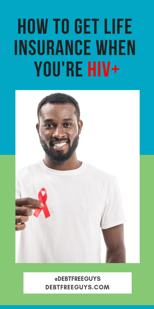 Can you get life insurance when you have HIV? In the past, you couldn't. But things are changing fast today. Find out what you need to know on this Queer Money™ about life insurance when you're HIV+! #MoenyTips #GayMen #HIV #LifeInsurance #LGBTQIssues #LGBTBusiness