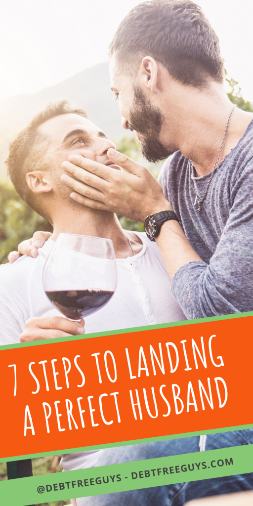Looking for your perfect gay husband? How about looking inside. Here are 7 steps to turn yourself into the perfect catch for you perfect gay husband. Gay | Husband | Gay Husband | LGBTQ | Queer | Relationships | Dating | Gay Dating | Marriage | Gay Marriage | Gay Wedding |