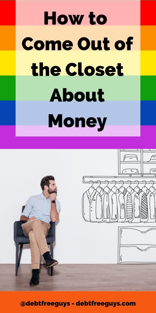 Queer people have succeeded with coming out of the closet. Here's why and how we can now come out of the closet about our money. #MoneyTips #LGBTQIssues #GayMen #FabulousGayLife #GayMenandRelationships #PrudentialPartner