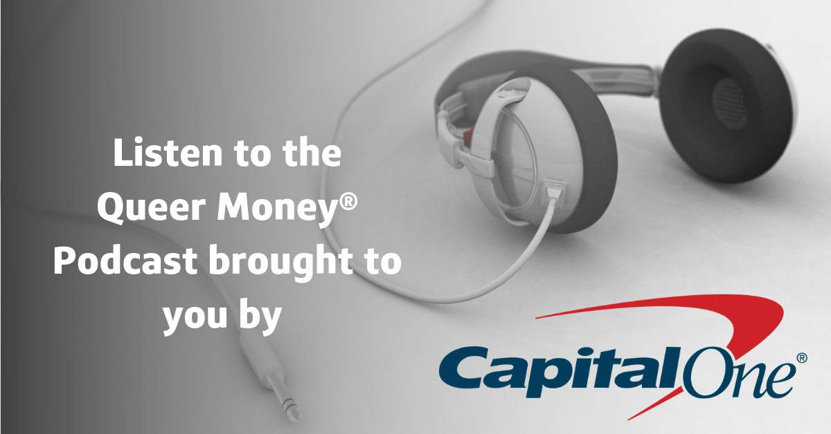 Queer Money sponsored by Capital One